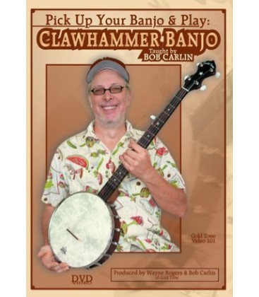DVD - Clawhammer Banjo DVD - Bob Carlin - Pick up Your Banjo and Play