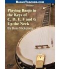 Playing in the Keys of C, D, E, F and G Up the Neck DVD By Ross Nickerson