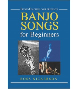 Banjo Songs for Beginners - Wire Bound Book/CD/DVD By Ross Nickerson